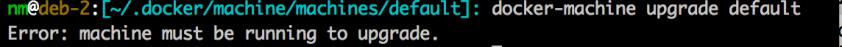 docker-machine-upgrade-error